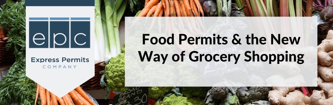 Food permits and the new way of grocery shopping